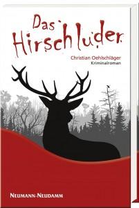 Christian Oehlschläger Das Hirschluder Hardcover, 296 Seiten Format: 13,2 x 21 cm ISBN 978-3-7888-1671-1 Preis: € 14,95